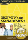 Vault Career Guide to Health Care Management
