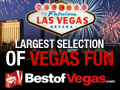 Largest Selection of Vegas Fun!