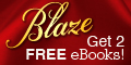 Download 2 FREE Blaze eBooks right now!