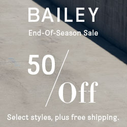 BAILEY44 Up to 50% Off End of Season Sale Starts Now