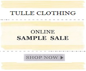 Tulle Online Sample Sale - Save up to 60% off or more