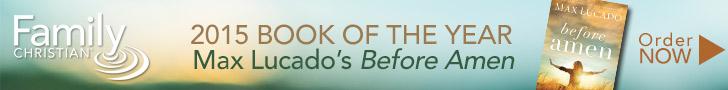 Before Amen: The Power of a Simple Prayer, Before Amen, Max Lucado