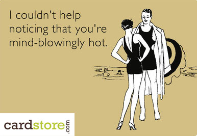 Comment on their mind-blowing hotness in this funny love card from Cardstore.com! Personalize it Now