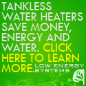 Tankless Water Heaters Save Money, Energy & Water.