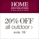 20% off ALL Outdoor at Home Decorators Collection!