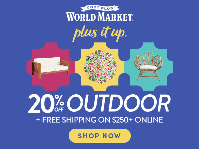 20% Off All Outdoor and Free Shipping on $250+ Online USE CODE 20OUTDOOR