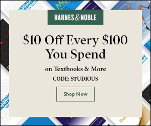 $10 off every $100 you spend on new & used textbooks (up to $500) code STUDIOUS