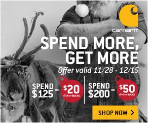 TIERED SPEND & GET: $125 = $20 CARHARTT BUCKS / $200 = $50 CARHARTT BUCKS
