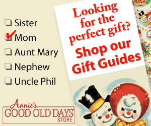 Unique Gift Ideas from Annie's Good Old Days Store