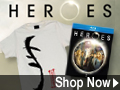 Click here for merchandise from Heroes