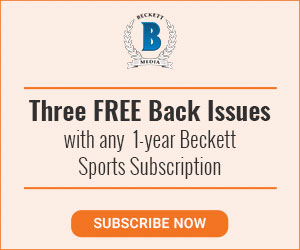 3 BACK ISSUES FREE WITH ANY 1-YEAR BECKETT SPORTS SUBSCRIPTION