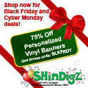 Black Friday 2011 - 75% Vinyl Banners at Shindigz