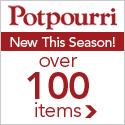 100 New Seasonal Items at Potpourri