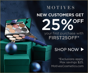Image for (MC) Holiday Special!  New Customers get 25% OFF their first purchase at MotivesCosmetics.com!  Use Code FIRST25OFF. $25 max savings.  Free Ship on $99. Shop Now!  (Valid thru 12/31)