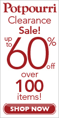 Potpourri Clearance up to 60% OFF