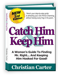 how to catch a man and keep him