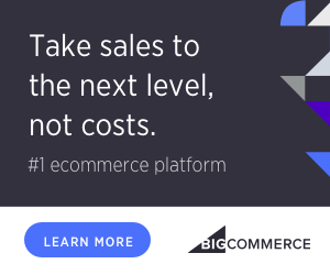Take sales to the next level, not costs. BigCommerce is the #1 ecommerce platform. Learn More!
