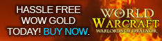 Hassle Free! Buy WoW Gold Today!