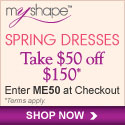 Take $50 off $150 On Spring Dresses at MyShape