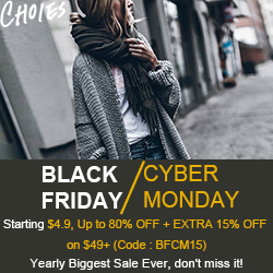 Black Friday & Cyber Monday: Yearly Biggest Sale Ever, don't miss it! Starting $4.9, Up to 80% OFF + EXTRA 15% OFF on $49+ (Code : BFCM15)
