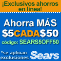 Exclusivos ahorros en linea! Ahorre $5 de su compra de $50 en Sears.com con codigo SEARS5OFF50 (5/8/12 - 12/31/12)