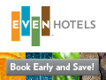 Save between 10-30% off at EVEN Hotels when you book early!