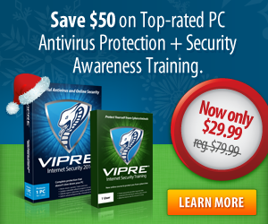 Vipre Antivirus 2014 & Vipre Internet Security 2014 - Holiday Sale