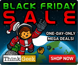 Black Friday and Cyber Monday Offers at ThinkGeek
