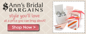 Ann's Bridal Bargains...style you'll love at a price you can brag about!