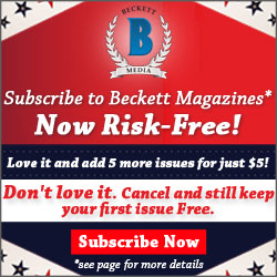 Subscribe to Beckett Magazines ! Now Risk-Free