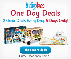 IndigoKids' One Day Deals: 2 Great Deals Every Day, 5 Days Only! Visit Indigo.ca to save! Nov. 11-15