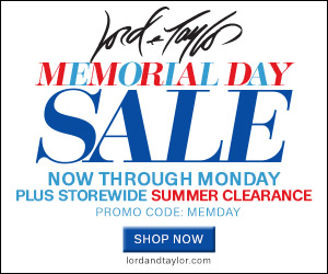 Shop Memorial Day Sale Savings at Lord & Taylor! Save 20% on Regular, Sale & Clearance Items!