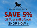 5% off any size order at statelinetack.com