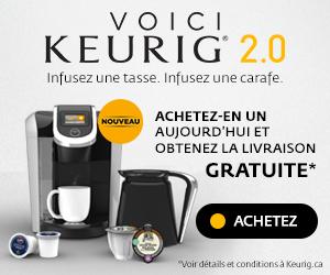 Livraison Gratuite sur les nouveaux système d'infusion Keurig 2.0.
