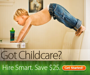 Got Childcare? Hire Smart. Save $25