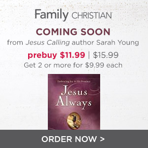 Prebuy Jesus Always for $11.99, or buy 2 or more for $9.99 each. A
