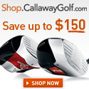 Save up to $150 on the hottest Callaway Drivers!