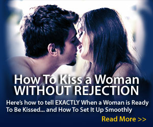 How To Kiss A Woman Without Rejection