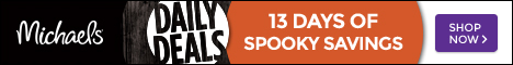 Michaels Daily Deals. 13 Days of Spooky Savings. October 19-31