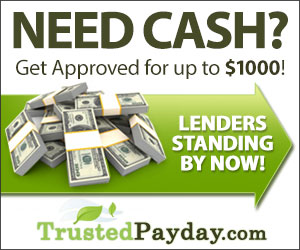 TrustedPayday.com: Need Cash? Get up to $1000 Fast!
