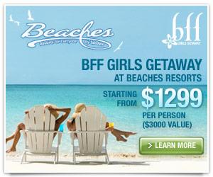 Girlfriends Getaway At Beaches Resorts