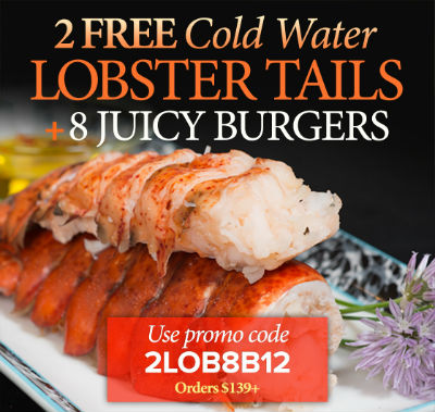 Use Promo Code: LOBSTER to receive 2 FREE 6oz Lobster Tails. Enjoy a $70 value FREE on your order of