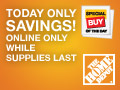Today Only Savings from The Home Depot. While Supp