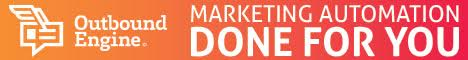 OutboundEngine - Marketing Automation Done For You, Start Now!