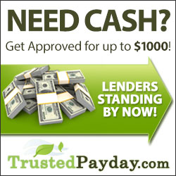TrustedPayday.com: Need Cash?  Get up to $1000 Fast! Get Your Fast Cash!