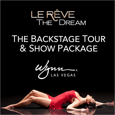 Le Reve - The Dream Show Tickets & Special Backstage Tour Package!