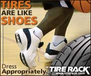 Tires Are Like Shoes. Dress Appropriately.
