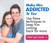 Make Him Addicted To You
