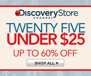 Discovery Channel Twenty-Five Under $25