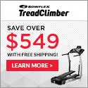 Save Over $529 with FREE Shipping On the NEW Bowflex TreadClimbers
